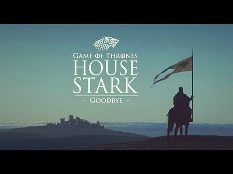 Game of Thrones: House Stark - Goodbye (Montage / Fan-Made)
