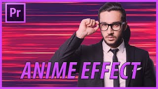 How to Create Anime Effects in Adobe Premiere Pro CC (2018)