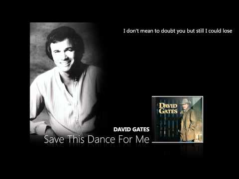 David Gates - Save This Dance for Me
