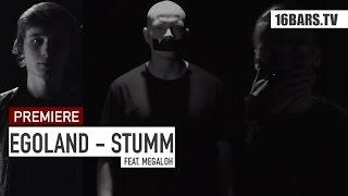 Egoland feat. Megaloh - Stumm