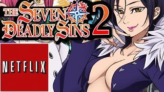 SEVEN DEADLY SINS SEASON 2 *NOT* ON NETFLIX!!