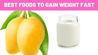 Foods to Help You Gain Weight Fast  : 10 Best Foods to Help You Gain Weight Fast