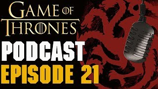 Game of Thrones Podcast Episode 21 - Season 8 Trailer Discussion