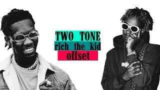 "[For Sale] Rich The Kid x Offset Type Beat ""Two Tone"""