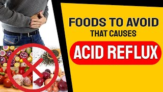 Foods to Avoid that Causes Acid Reflux