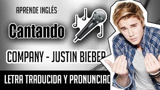 Justin Bieber - Company (Official Video Lyrics) Letra Ingles + Pronunciacion