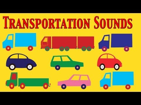 Cars, Trucks and Transportation sounds for Kids  - learn - school - preschool - kindergarten