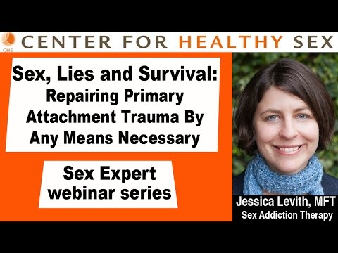 Sex, Lies and Survival: Repairing Primary Attachment -- a CHS webinar by Jessica Levith