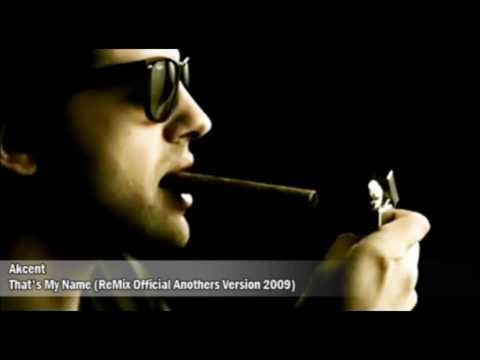Akcent - Thats My Name ReMix Official Anothers Version 2009