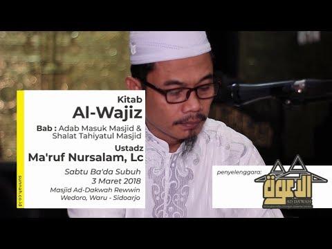 Kitab Al-Wajiz (Bab: Adab Masuk Masjid & Shalat Tahiyatul Masjid) - Ustadz Ma'ruf Nursalam, Lc