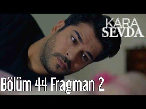 Kara Sevda 44. Bölüm 2. Fragman