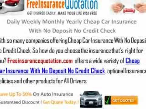 Daily Weekly Monthly Yearly Cheap Car Insurance With No Deposit No Credit Check