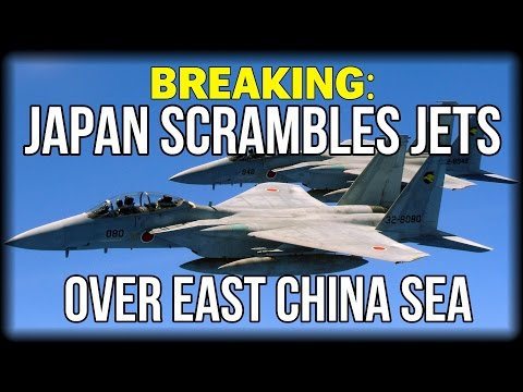 BREAKING: JAPAN SCRAMBLES JETS OVER EAST CHINA SEA