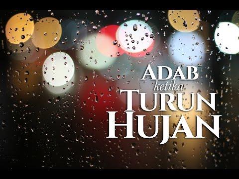 Ceramah Singkat: Adab Ketika Turun Hujan - Ustadz Abdurrahman Thoyyib, Lc.