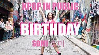 [KPOP IN PUBLIC] - SOMI (소미) - Birthday - CELEST CREW MELBOURNE