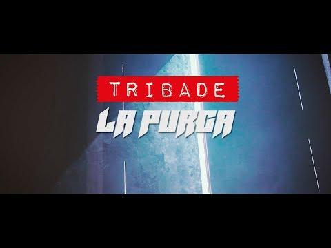 TRIBADE - La Purga (Prod. Josh) videoclip