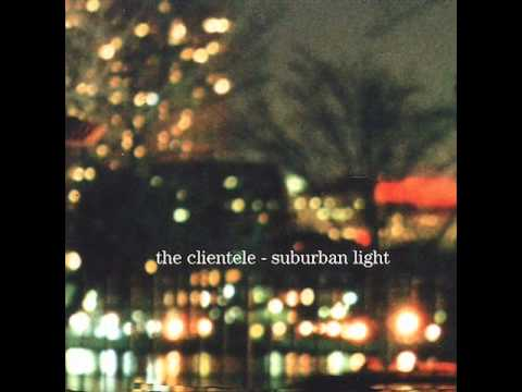 The Clientele - I Had To Say This