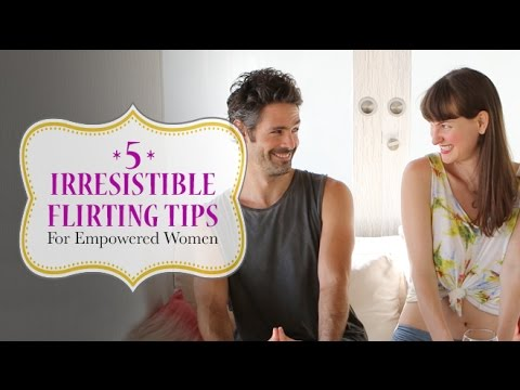 5 Irresistible Flirting Tips – For Empowered Women