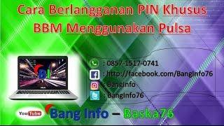 download lagu Cara Berlangganan Pin Khusus Bbm Menggunakan Pulsa gratis