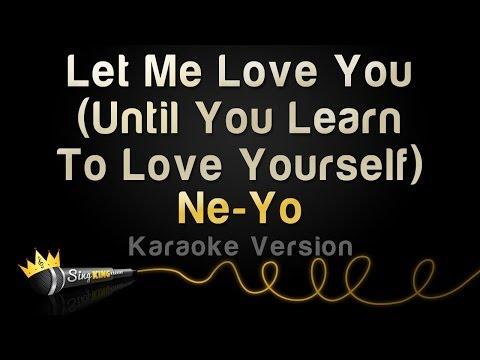 Ne-yo - Let Me Love You (until You Learn To Love Yourself) (karaoke Version) video