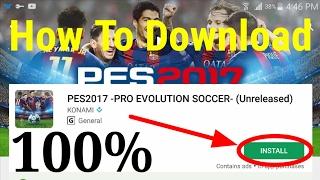របៀប Download ហ្គេម PES 2017 Free នៅលើ Play Store - How To Download PES 2017 Free On Play Store