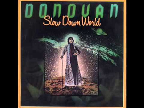 Donovan - Slow Down World