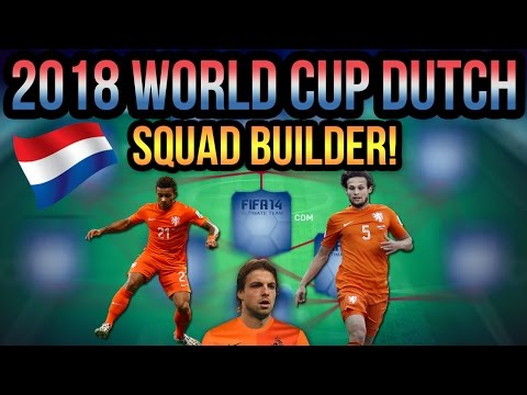 2018 WORLD CUP DUTCH SQUAD BUILDER! FIFA 14 ULTIMATE TEAM