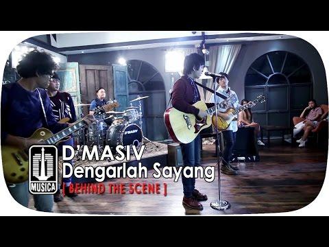 download lagu D'MASIV - Dengarlah Sayang Behind The Sc gratis