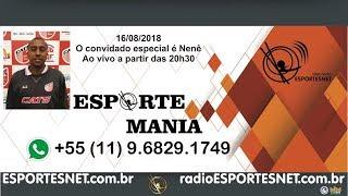 ESPORTE MANIA com Nenê - 16/08/2018