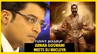 Arnab Goswami Latest Funny Song Mashup Ft. NUCLEYA | Indian Comedy Videos