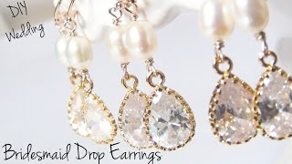Bridesmaid Drop Earrings ♥ DIY Wedding