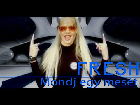 Fresh - Mondj Egy Mesét (Official Video)