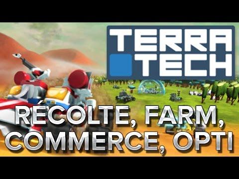 Terra Tech #2 : Récolte, Farm, Commerce, optimisations