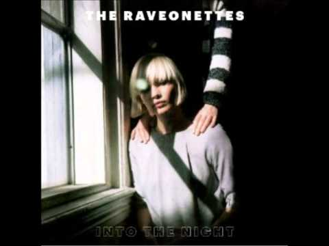 [New] The Raveonettes - Into The Night
