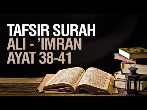 Tafsir Surah Ali-'Imran Ayat 38-41 - Ustadz Ahmad Zainuddin Al Banjary