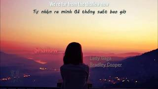 Lady Gaga, Bradley Cooper - Shallow[Lyrics+Vietsub] (A Star Is Born)| HD |