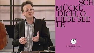 J.S. Bach - Workshop on cantata BWV 180 - Schmücke dich, o liebe Seele (J. S. Bach Foundation)