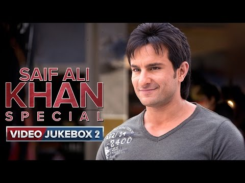 Saif Ali Khan Special | Video Jukebox | Vol. 2