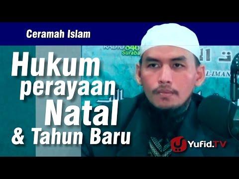 Ceramah Islam : Hukum Perayaan Natal & Tahun Baru - Ustadz Imam Wahyudi, Lc Rahimahullah