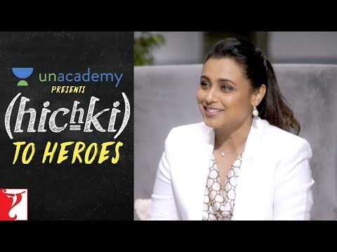 Unacademy presents Hichki to Heroes | Rani Mukerji | Hichki | In Cinemas Now