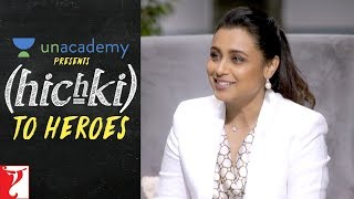 Unacademy presents Hichki to Heroes | Rani Mukerji | Hichki