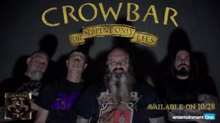 CROWBAR - The Serpent Only Lies (audio)
