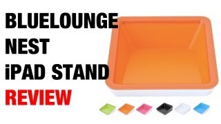 BlueLounge Nest Apple iPad Stand Review
