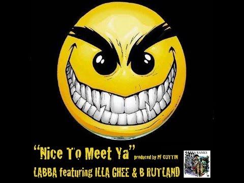 "Labba ""Nice to Meet Ya""  (feat. Illa Ghee & B Rutland) [Video]"