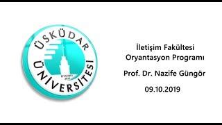Prof. Dr. Nazife Güngör / İletişim Fakültesi Oryantasyon Programı