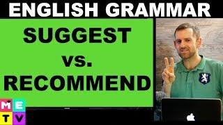English Grammar   Suggest vs. Recommend
