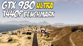 Grand Theft Auto 5 PC ► 1440p Benchmark Max Settings GTX 980