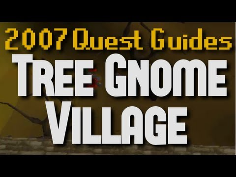 Runescape 2007 Quest Guides: Tree Gnome Village