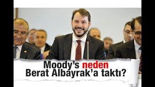 Ahmet KEKEÇ : Moody's neden Berat Albayrak'a taktı