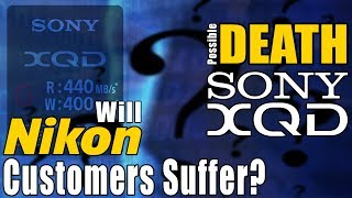 Nikon Customers Suffer? Death Of Sony XQD Format Might Be Coming - Nikon D4 D4s D5 D850 and D500